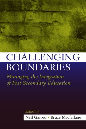 Challenging Boundaries: Managing the integration of post-secondary education, 1st Edition (Paperback) book cover