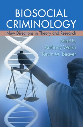 Biosocial Criminology: New Directions in Theory and Research book cover
