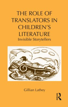 The Role of Translators in Children's Literature: Invisible Storytellers (Hardback) book cover