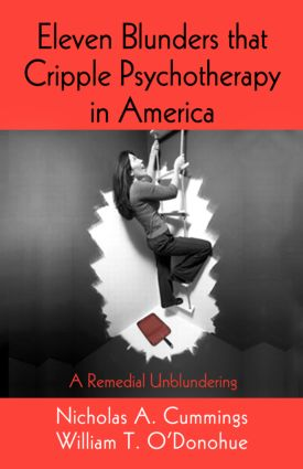 Eleven Blunders that Cripple Psychotherapy in America: A Remedial Unblundering (Hardback) book cover