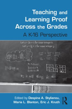 Teaching and Learning Proof Across the Grades: A K-16 Perspective, 1st Edition (Hardback) book cover