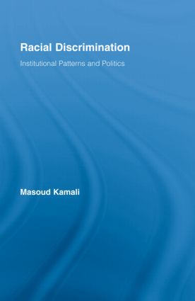 Racial Discrimination: Institutional Patterns and Politics (Hardback) book cover