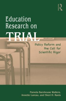 Education Research On Trial: Policy Reform and the Call for Scientific Rigor (Paperback) book cover