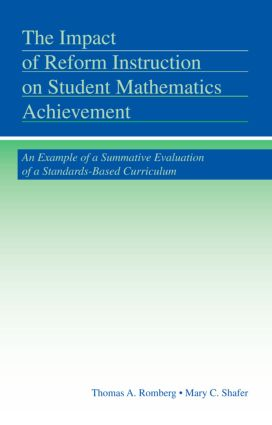 The Impact of Reform Instruction on Student Mathematics Achievement: An Example of a Summative Evaluation of a Standards-Based Curriculum, 1st Edition (Hardback) book cover