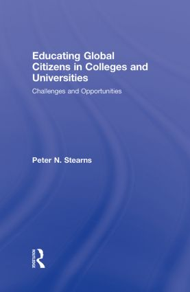 Educating Global Citizens in Colleges and Universities: Challenges and Opportunities, 1st Edition (Hardback) book cover