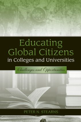 Educating Global Citizens in Colleges and Universities: Challenges and Opportunities, 1st Edition (Paperback) book cover