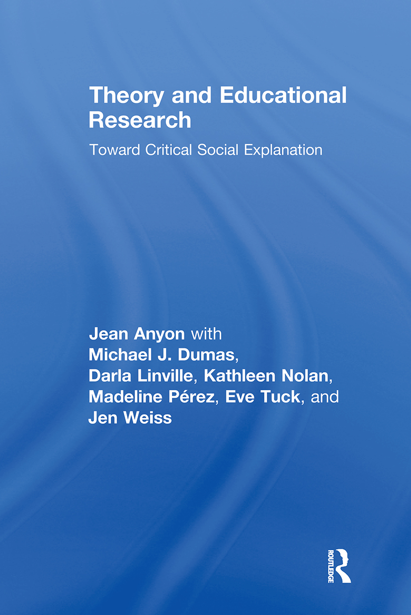 Theory and Educational Research: Toward Critical Social Explanation (Paperback) book cover