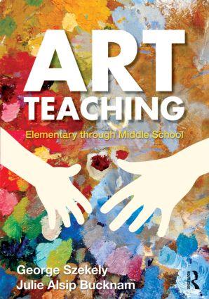 Art Teaching: Elementary through Middle School (Paperback) book cover