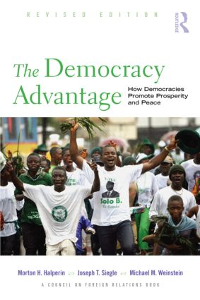 The Democracy Advantage: How Democracies Promote Prosperity and Peace, 1st Edition (Paperback) book cover