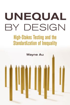 Unequal By Design: High-Stakes Testing and the Standardization of Inequality book cover