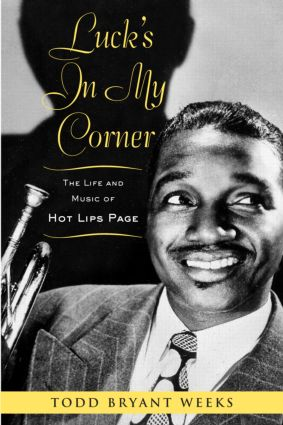 Luck's In My Corner: The Life and Music of Hot Lips Page (Paperback) book cover