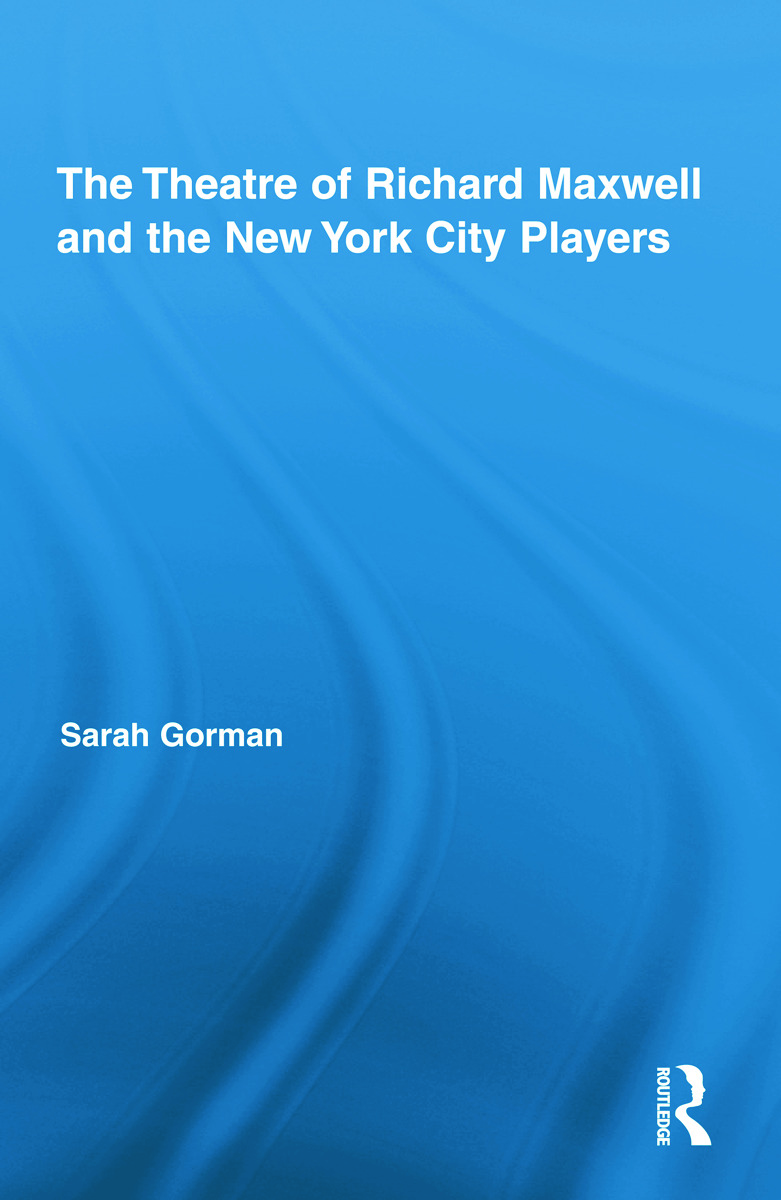 The Theatre of Richard Maxwell and the New York City Players (Hardback) book cover