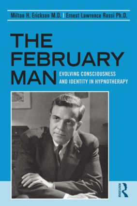 The February Man: Evolving Consciousness and Identity in Hypnotherapy (Paperback) book cover