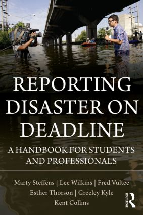 Reporting Disaster on Deadline: A Handbook for Students and Professionals, 1st Edition (Paperback) book cover