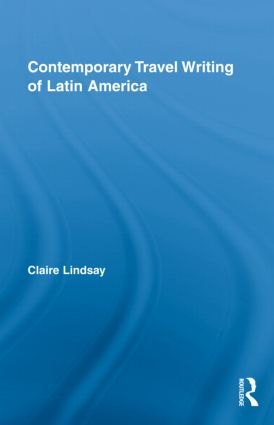 Contemporary Travel Writing of Latin America (Hardback) book cover