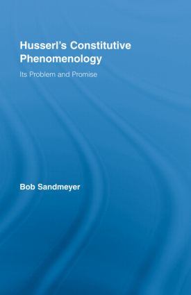 Husserl's Constitutive Phenomenology: Its Problem and Promise (Hardback) book cover