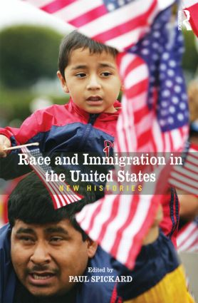 Race and Immigration in the United States: New Histories, 1st Edition (Paperback) book cover