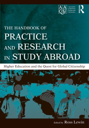 The Handbook of Practice and Research in Study Abroad: Higher Education and the Quest for Global Citizenship (Hardback) book cover