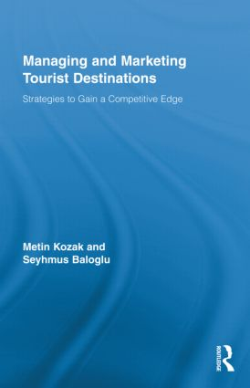 Managing and Marketing Tourist Destinations: Strategies to Gain a Competitive Edge book cover