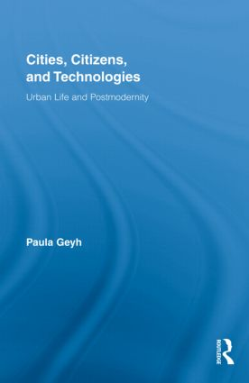 Cities, Citizens, and Technologies: Urban Life and Postmodernity (Hardback) book cover