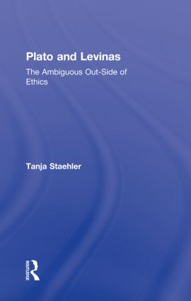 Plato and Levinas: The Ambiguous Out-Side of Ethics (Hardback) book cover