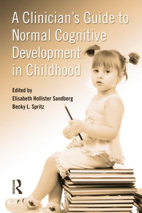 A Clinician's Guide to Normal Cognitive Development in Childhood (Hardback) book cover