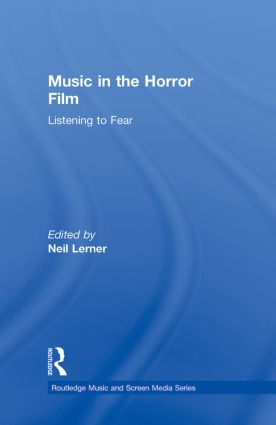 Music in the Horror Film: Listening to Fear book cover