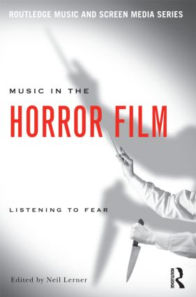 Music in the Horror Film: Listening to Fear (Paperback) book cover