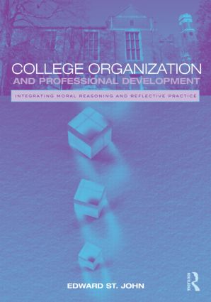 College Organization and Professional Development: Integrating Moral Reasoning and Reflective Practice, 1st Edition (Paperback) book cover