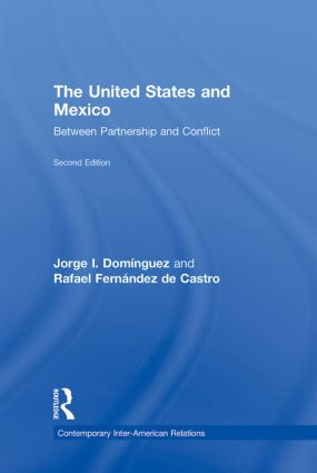 The United States and Mexico: Between Partnership and Conflict, 2nd Edition (Hardback) book cover
