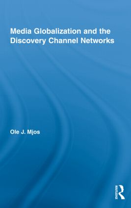 Media Globalization and the Discovery Channel Networks (Hardback) book cover
