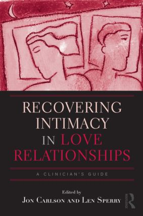 Recovering Intimacy in Love Relationships: A Clinician's Guide (Hardback) book cover