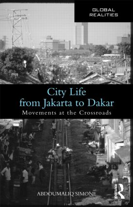 City Life from Jakarta to Dakar: Movements at the Crossroads book cover