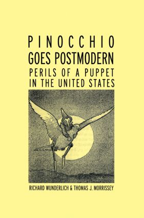 Pinocchio Goes Postmodern: Perils of a Puppet in the United States, 1st Edition (e-Book) book cover