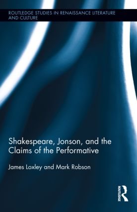 Shakespeare, Jonson, and the Claims of the Performative book cover