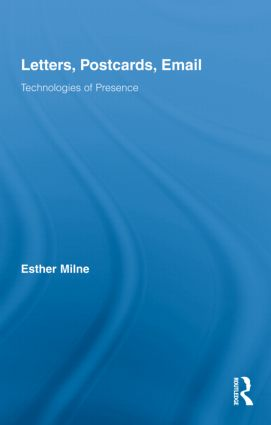 Letters, Postcards, Email: Technologies of Presence (Hardback) book cover