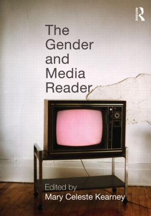 The Gender and Media Reader: 1st Edition (Paperback) book cover