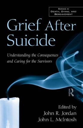 Grief After Suicide: Understanding the Consequences and Caring for the Survivors (Hardback) book cover