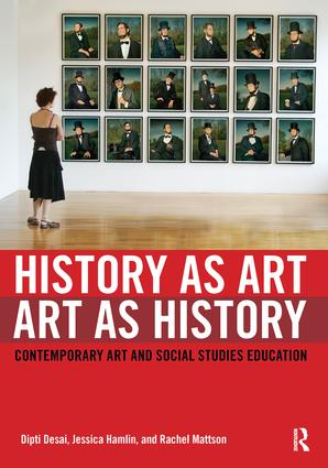 History as Art, Art as History: Contemporary Art and Social Studies Education book cover