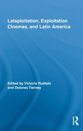 Latsploitation, Exploitation Cinemas, and Latin America (Hardback) book cover