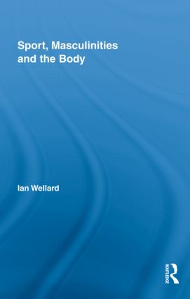Sport, Masculinities and the Body book cover