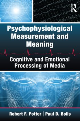 Psychophysiological Measurement and Meaning: Cognitive and Emotional Processing of Media (e-Book) book cover