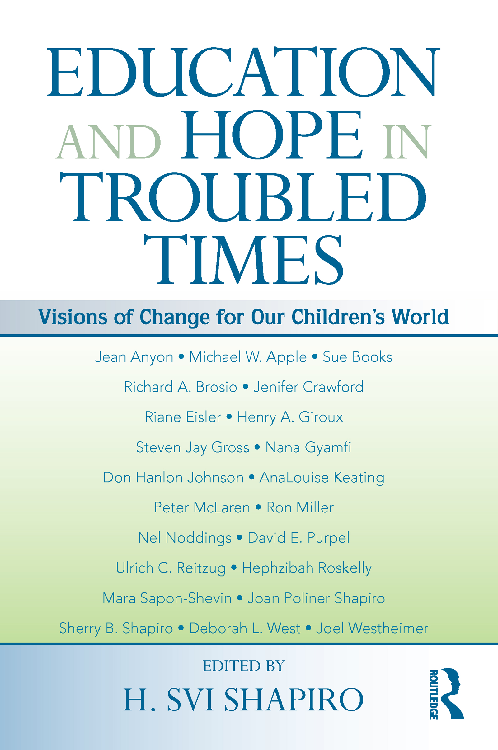 Education and Hope in Troubled Times: Visions of Change for Our Children's World book cover
