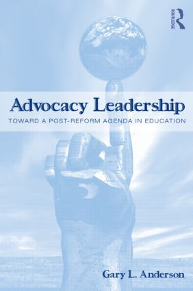 Advocacy Leadership: Toward a Post-Reform Agenda in Education (Paperback) book cover