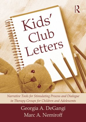 Kids' Club Letters: Narrative Tools for Stimulating Process and Dialogue in Therapy Groups for Children and Adolescents, 1st Edition (Paperback) book cover