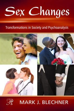 Sex Changes: Transformations in Society and Psychoanalysis book cover