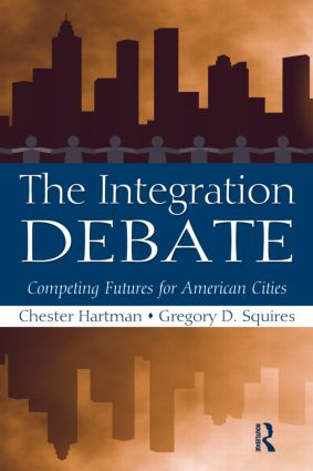 The Integration Debate: Competing Futures For American Cities (Paperback) book cover