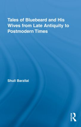 Tales of Bluebeard and His Wives from Late Antiquity to Postmodern Times (Hardback) book cover