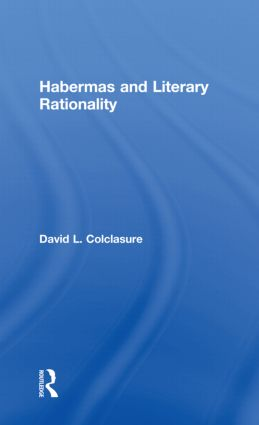 Habermas and Literary Rationality (Hardback) book cover