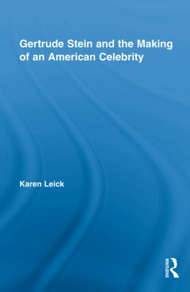 Gertrude Stein and the Making of an American Celebrity (Hardback) book cover